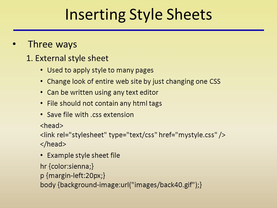 Inserting Style Sheets Three ways 1.