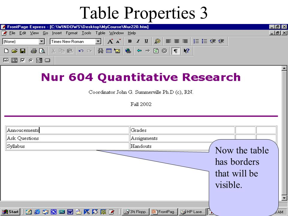 Table Properties 2 Click the up arrow for 'Border Size' and increase it to one.