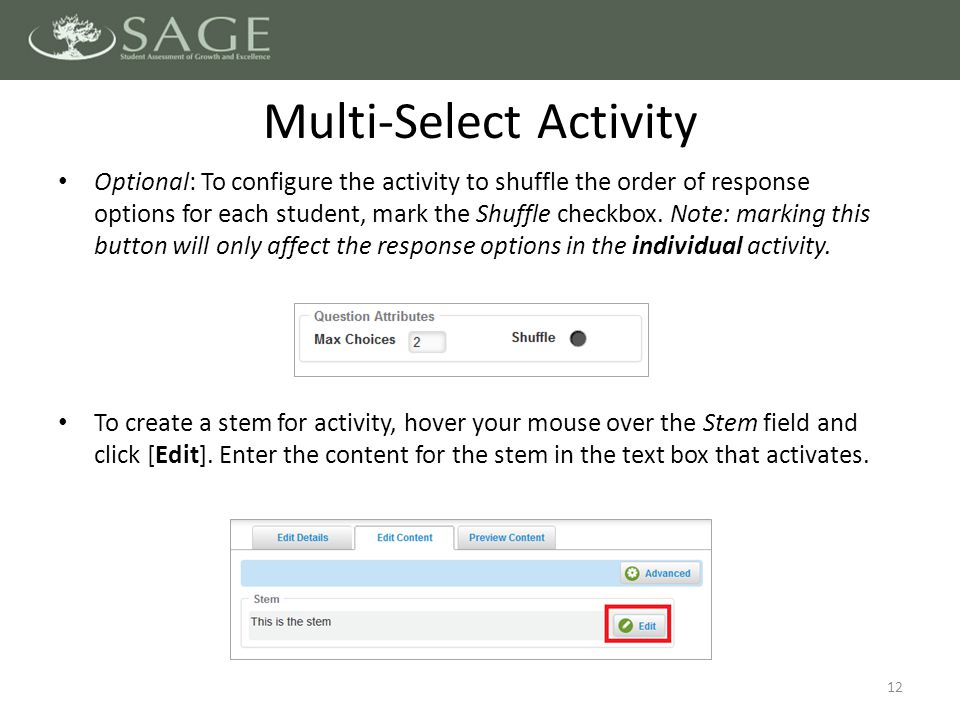 12 Optional: To configure the activity to shuffle the order of response options for each student, mark the Shuffle checkbox.