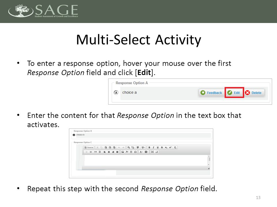 To enter a response option, hover your mouse over the first Response Option field and click [Edit].