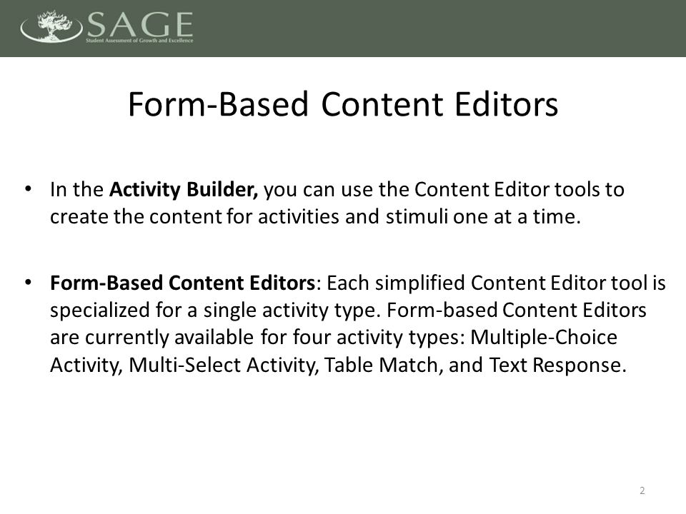 In the Activity Builder, you can use the Content Editor tools to create the content for activities and stimuli one at a time.