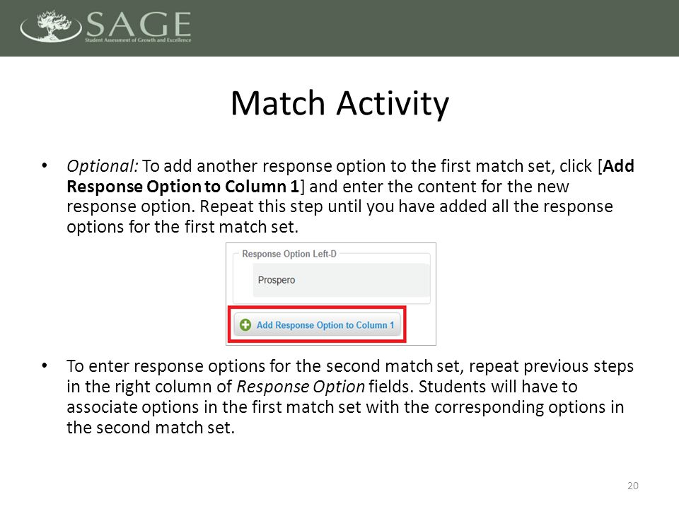 Optional: To add another response option to the first match set, click [Add Response Option to Column 1] and enter the content for the new response option.