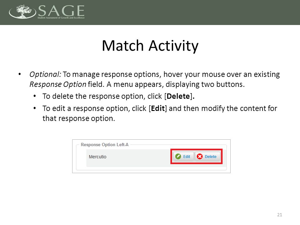 Optional: To manage response options, hover your mouse over an existing Response Option field.
