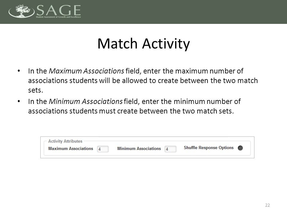 In the Maximum Associations field, enter the maximum number of associations students will be allowed to create between the two match sets.