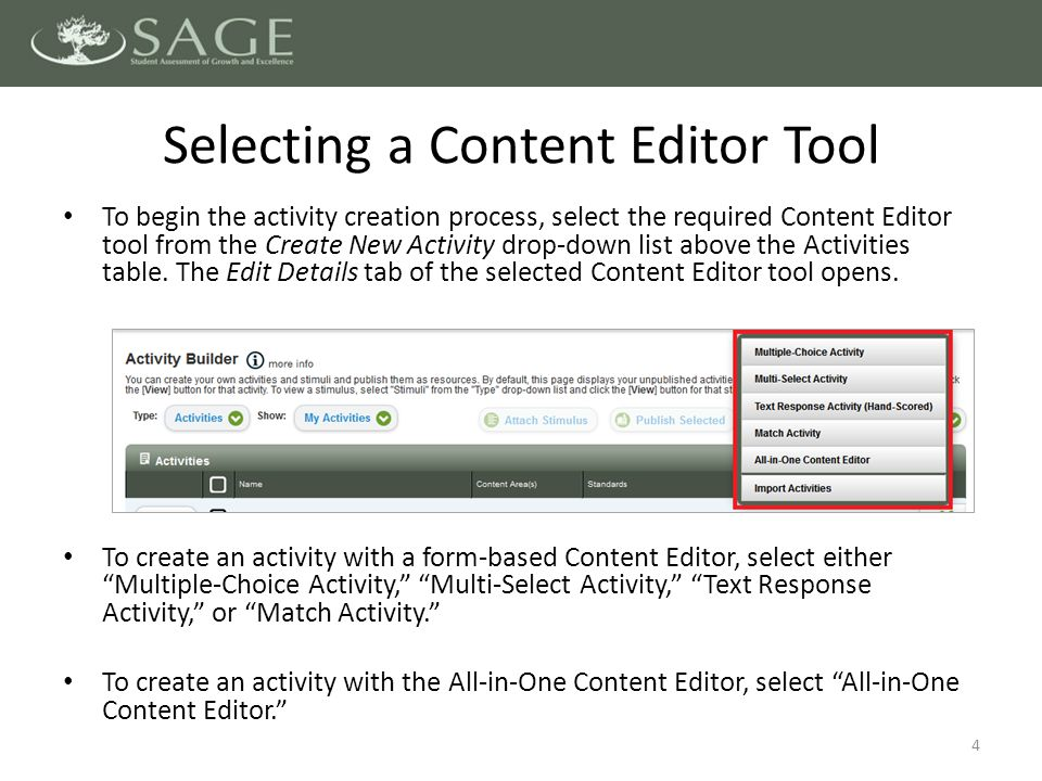To begin the activity creation process, select the required Content Editor tool from the Create New Activity drop-down list above the Activities table.