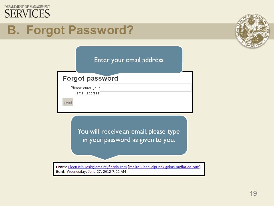 19 Enter your  address You will receive an  , please type in your password as given to you.