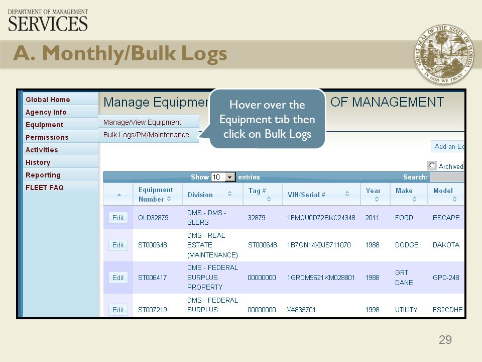 29 A. Monthly/Bulk Logs Hover over the Equipment tab then click on Bulk Logs