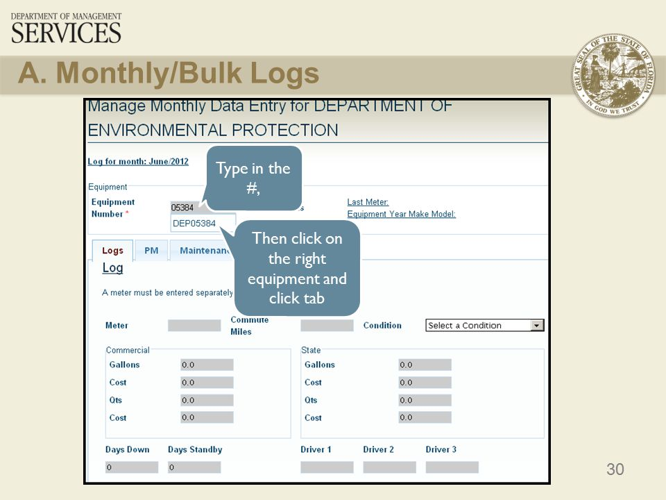 30 A. Monthly/Bulk Logs Type in the #, Then click on the right equipment and click tab
