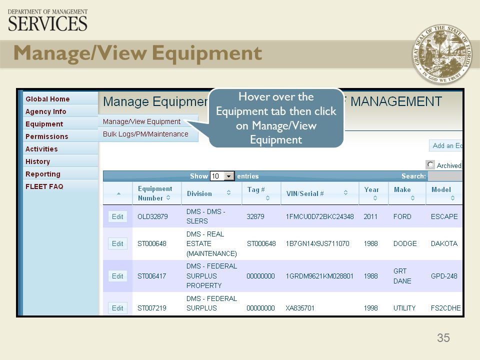 35 Manage/View Equipment Hover over the Equipment tab then click on Manage/View Equipment