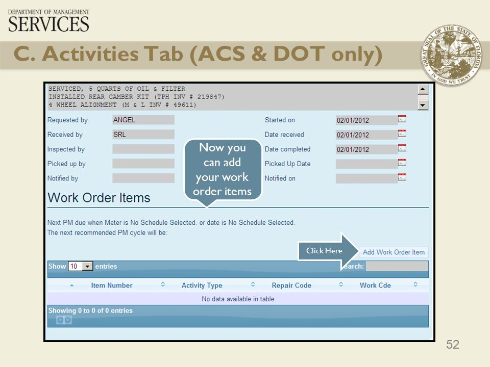 52 Click Here Now you can add your work order items C. Activities Tab (ACS & DOT only)