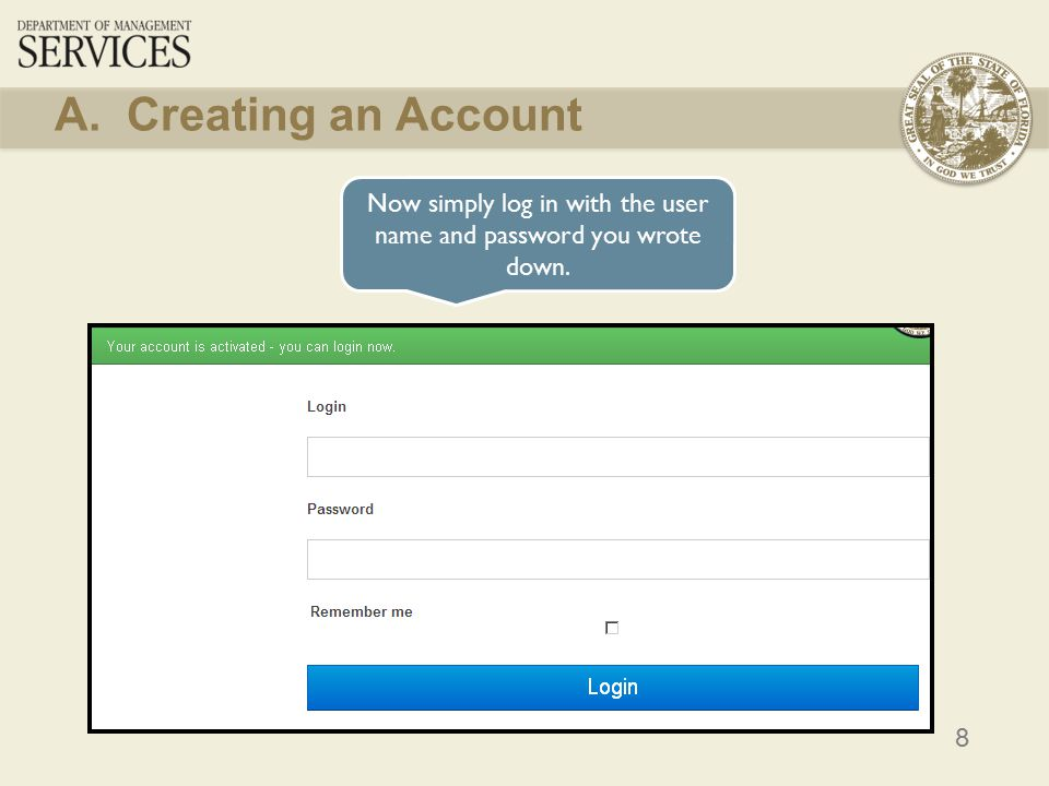 8 Now simply log in with the user name and password you wrote down. A. Creating an Account