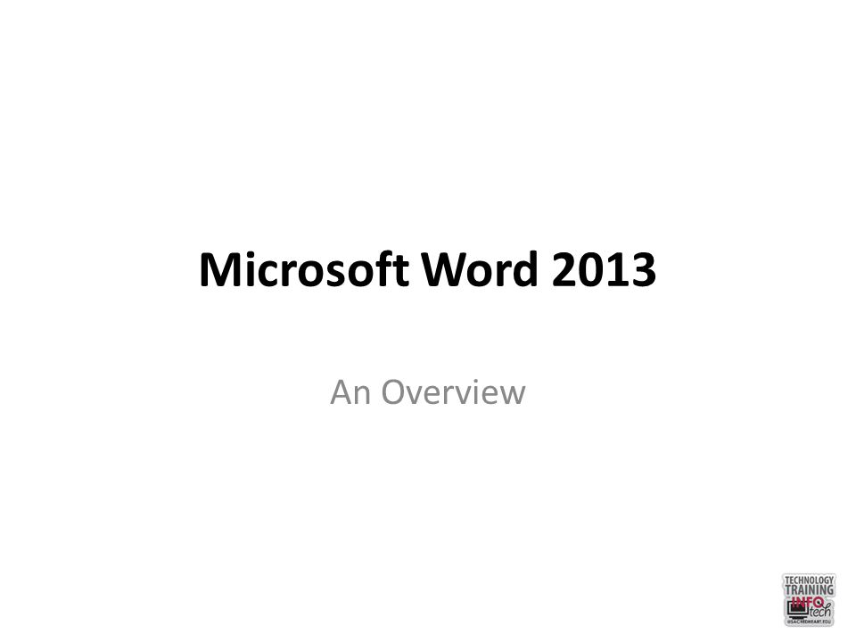 Microsoft Word 2013 An Overview