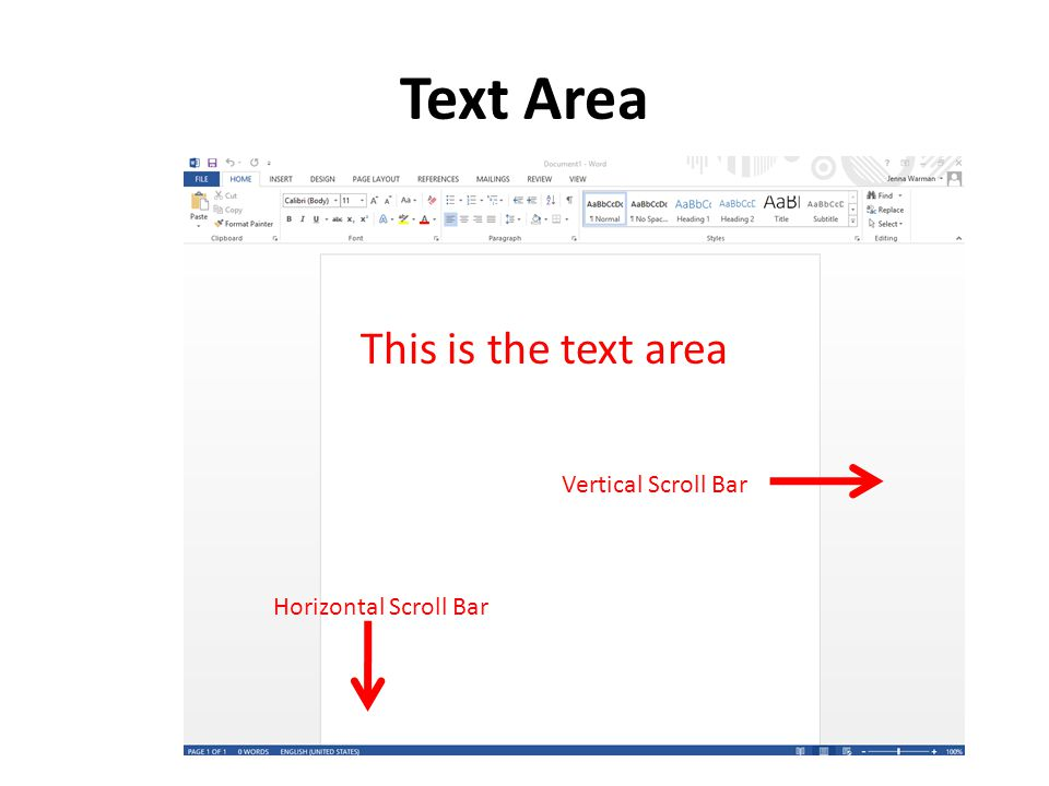 Text Area Vertical Scroll Bar Horizontal Scroll Bar This is the text area