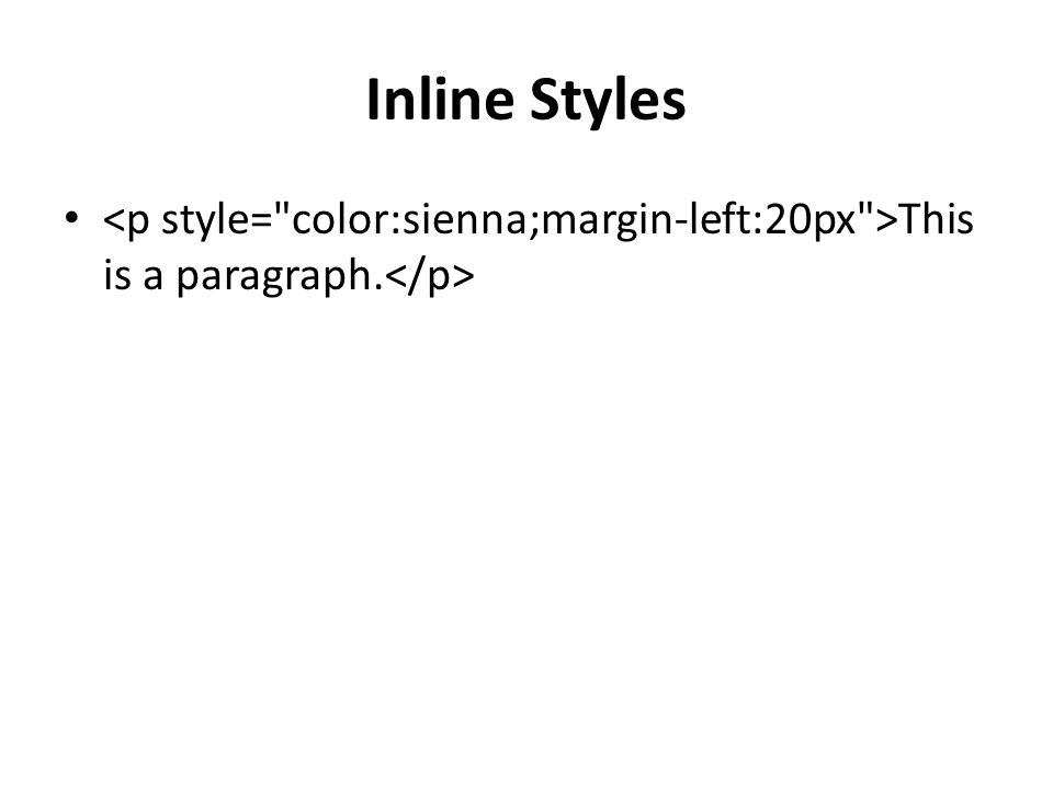 Inline Styles This is a paragraph.