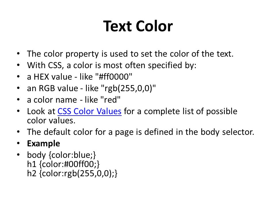 Text Color The color property is used to set the color of the text.