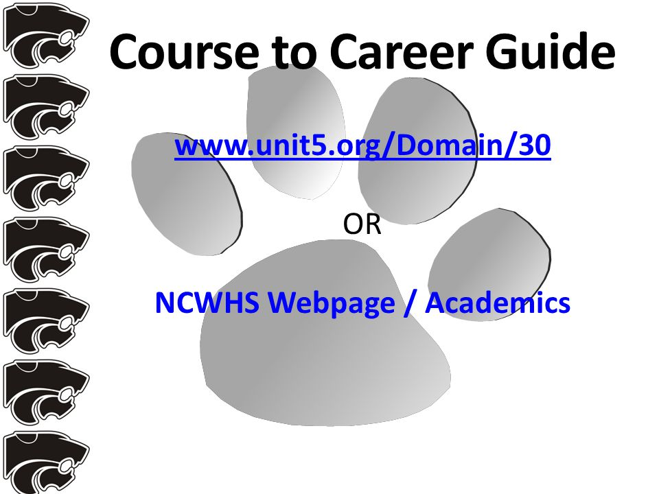 Course to Career Guide     OR NCWHS Webpage / Academics