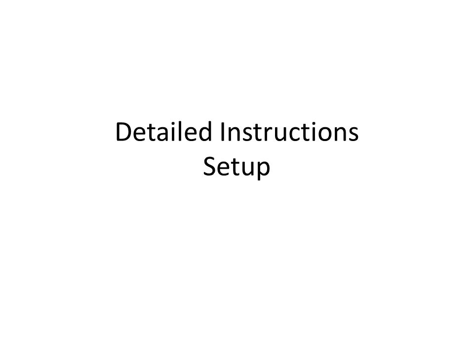Detailed Instructions Setup
