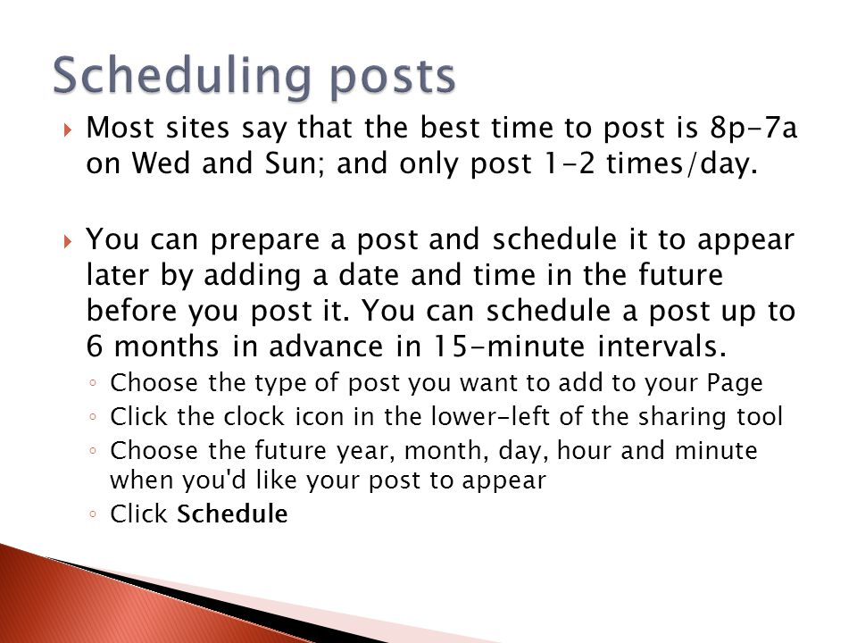  Most sites say that the best time to post is 8p-7a on Wed and Sun; and only post 1-2 times/day.