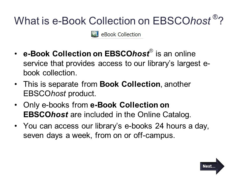 What is e-Book Collection on EBSCOhost ® .