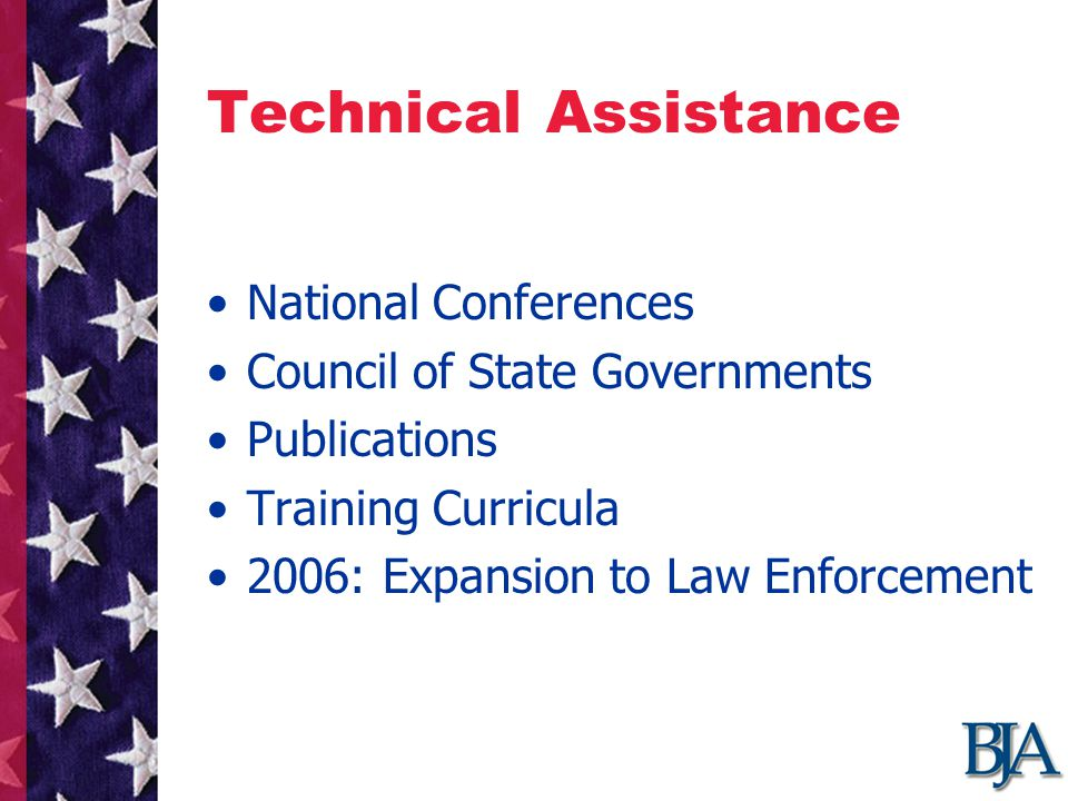 Technical Assistance National Conferences Council of State Governments Publications Training Curricula 2006: Expansion to Law Enforcement