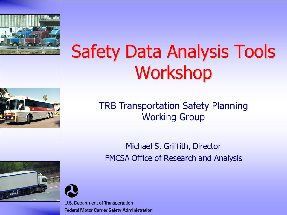 Safety Data Analysis Tools Workshop Michael S.