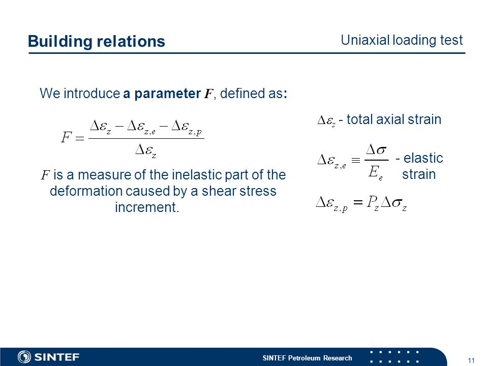 SINTEF Petroleum Research 11 We introduce a parameter F, defined as: F is a measure of the inelastic part of the deformation caused by a shear stress increment.