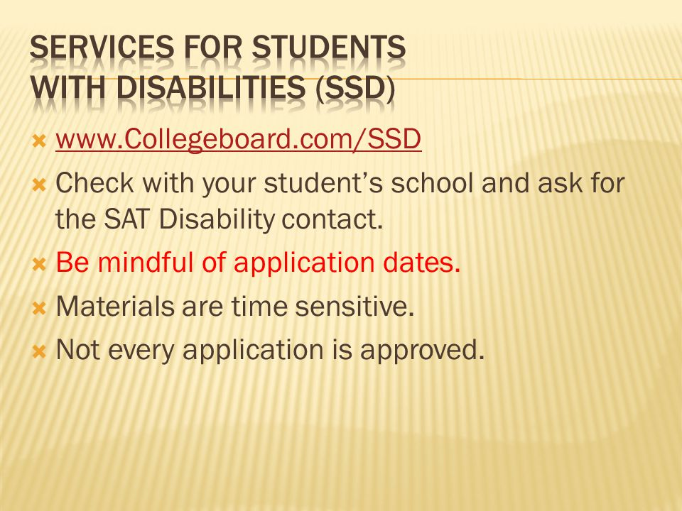       Check with your student's school and ask for the SAT Disability contact.