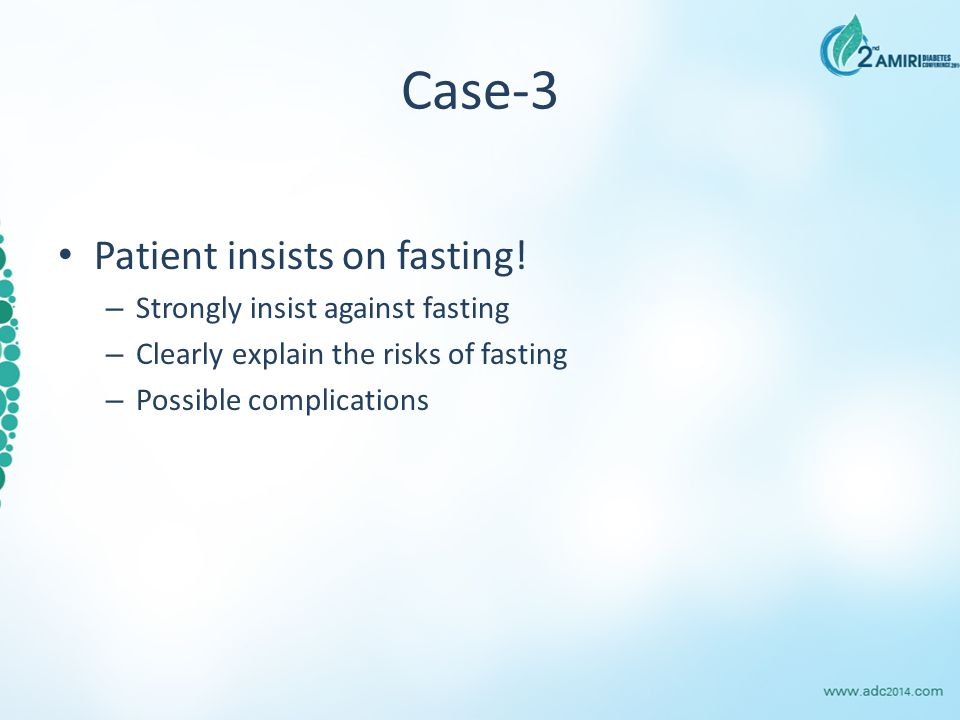 Case-3 Patient insists on fasting.