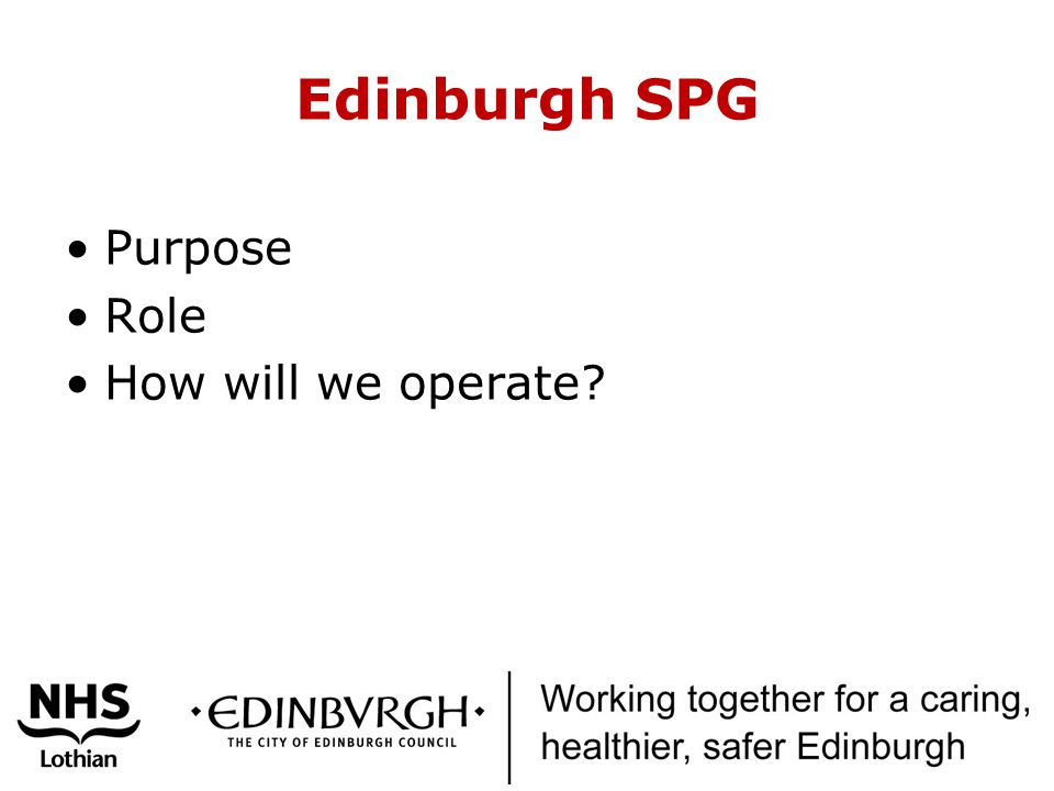 Edinburgh SPG Purpose Role How will we operate