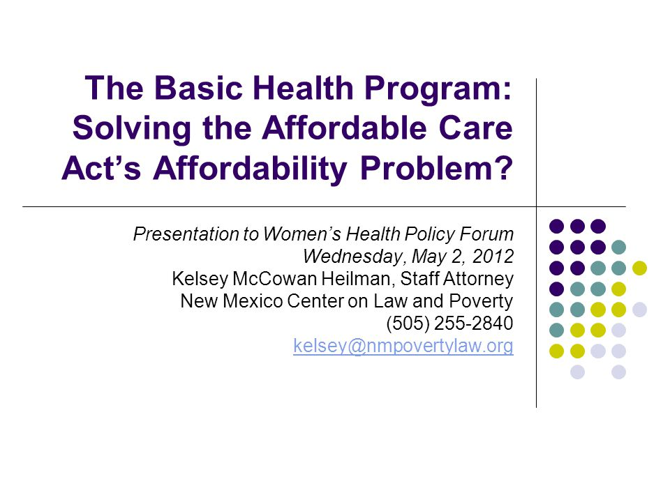 The Basic Health Program: Solving the Affordable Care Act's Affordability Problem.
