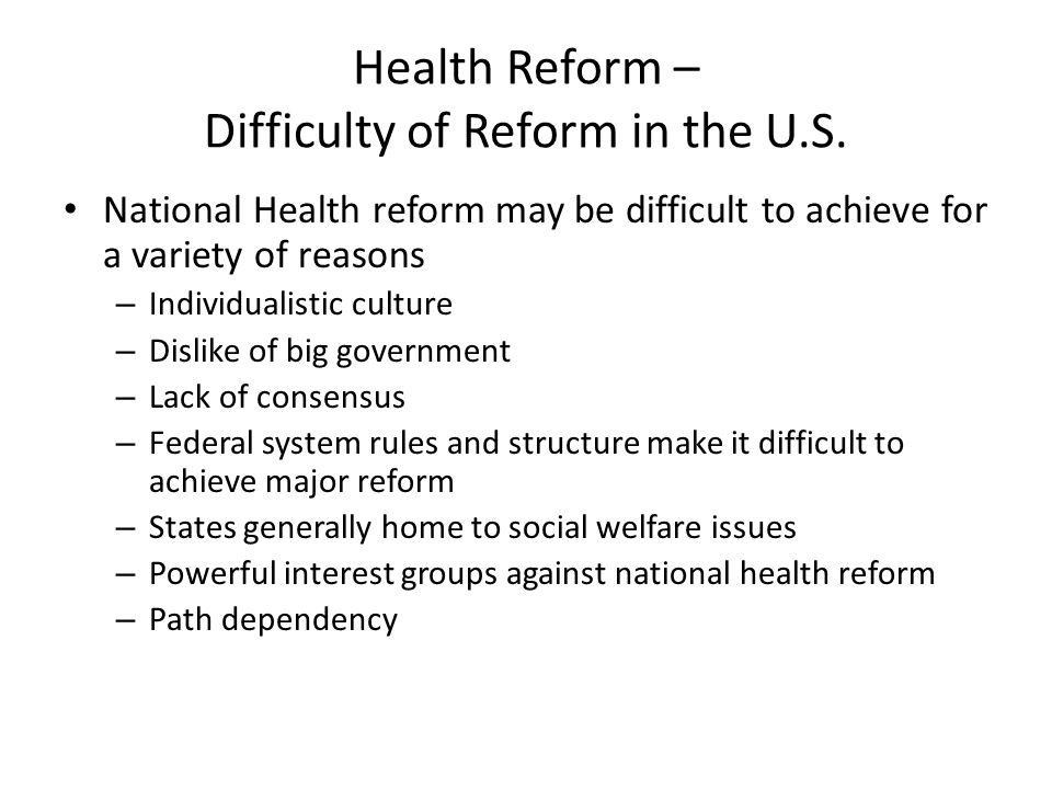 Health Reform – Difficulty of Reform in the U.S.
