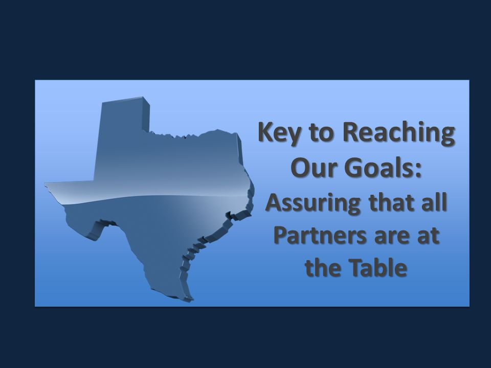 Key to Reaching Our Goals: Assuring that all Partners are at the Table