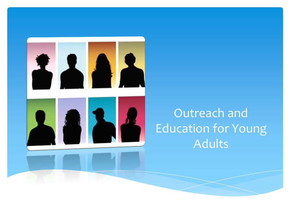 Outreach and Education for Young Adults
