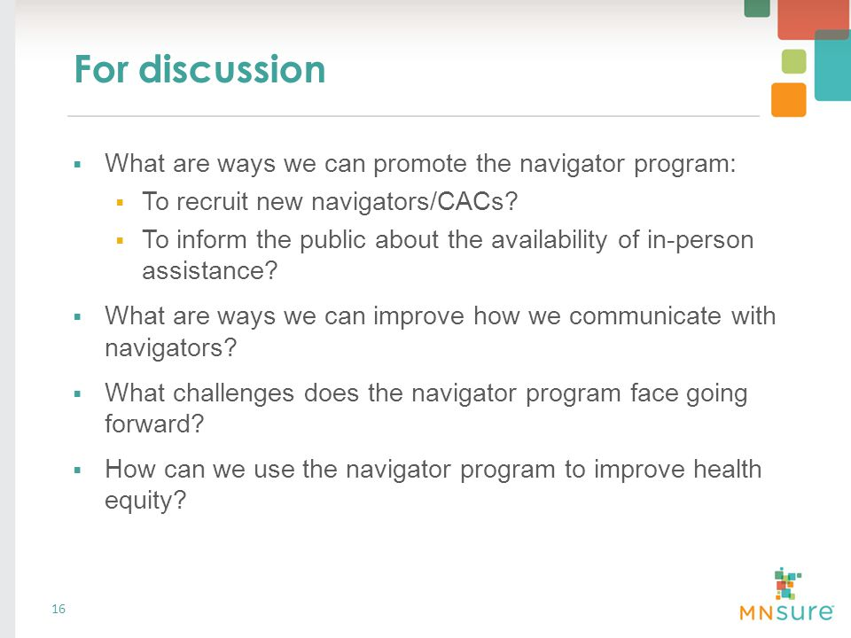 For discussion  What are ways we can promote the navigator program:  To recruit new navigators/CACs.