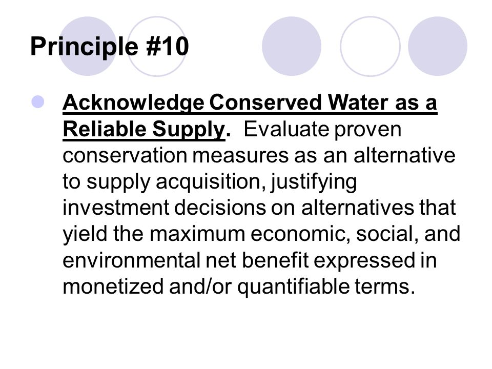 Principle #10 Acknowledge Conserved Water as a Reliable Supply.