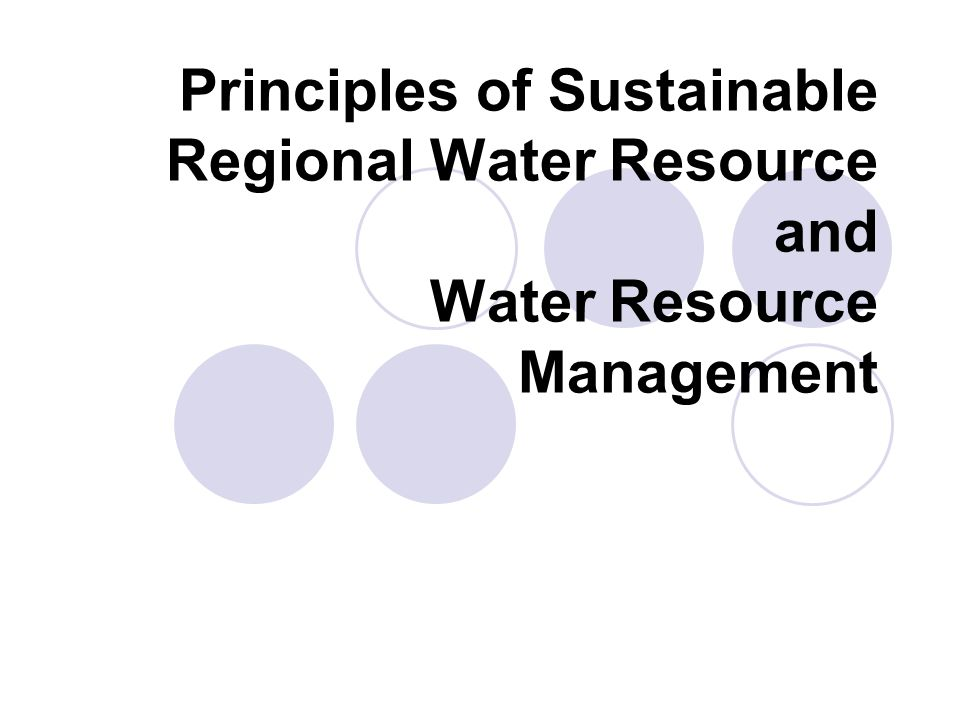 Principles of Sustainable Regional Water Resource and Water Resource Management