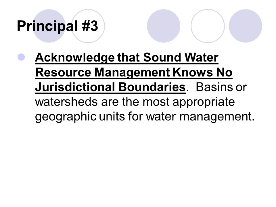 Principal #3 Acknowledge that Sound Water Resource Management Knows No Jurisdictional Boundaries.