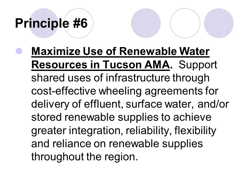 Principle #6 Maximize Use of Renewable Water Resources in Tucson AMA.