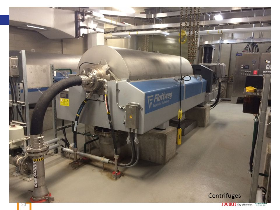 Raw Sludge Sludge from the primary settling tank Centrifuges 20