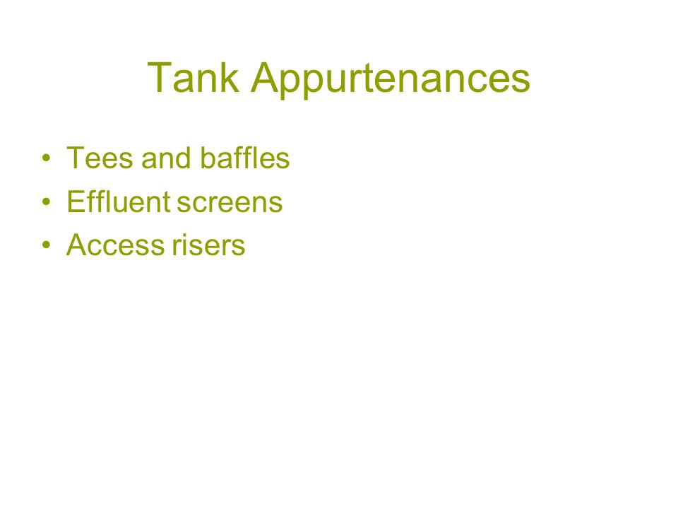 Tank Appurtenances Tees and baffles Effluent screens Access risers