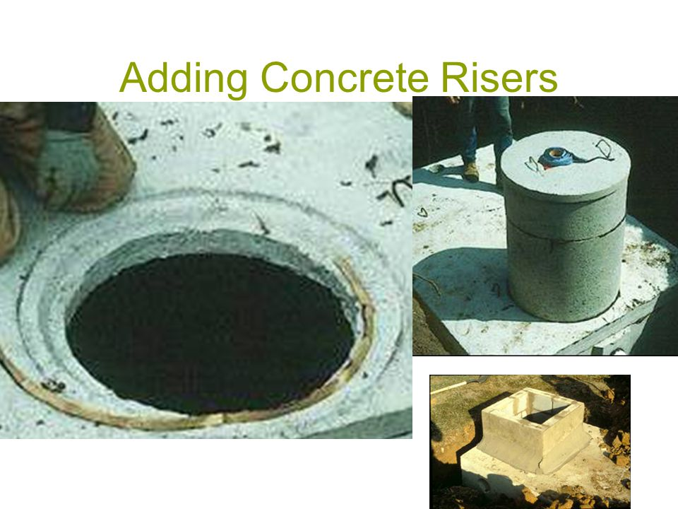 Adding Concrete Risers Mastic provides a better seal than mortar