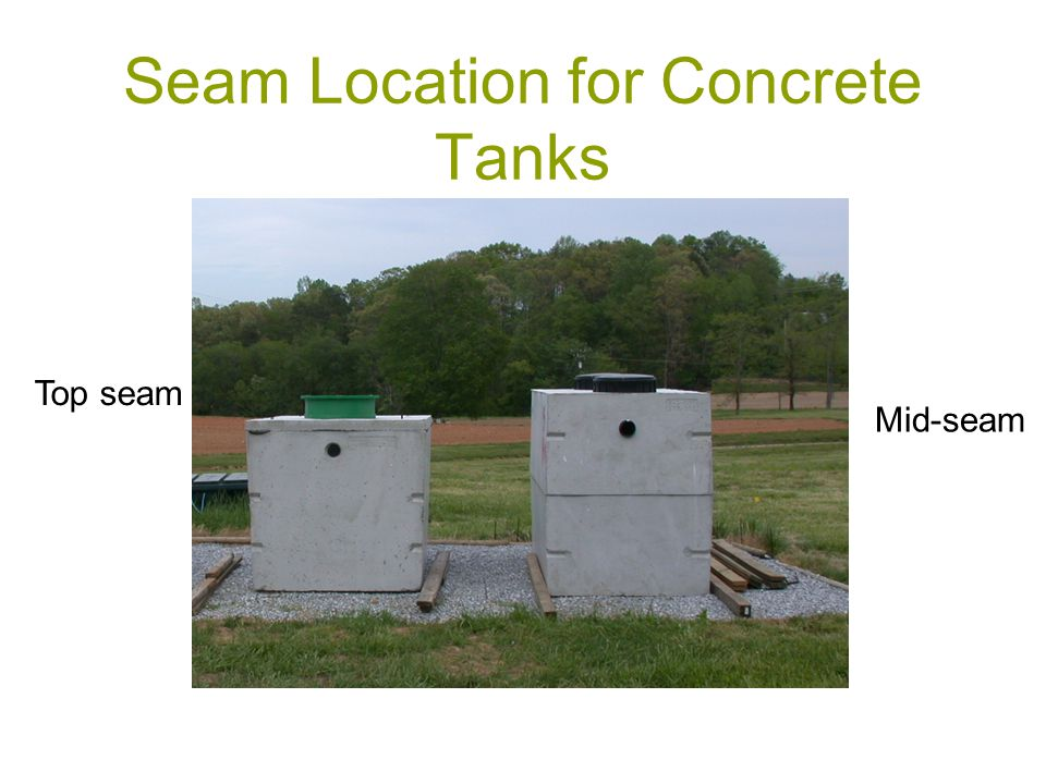 Seam Location for Concrete Tanks Mid-seam Top seam