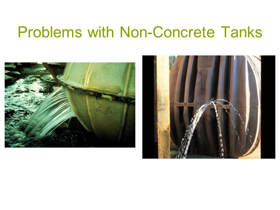 Problems with Non-Concrete Tanks