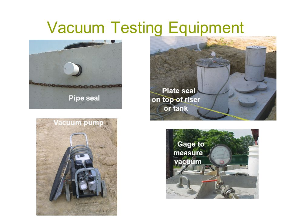 Vacuum Testing Equipment Pipe seal Gage to measure vacuum Plate seal on top of riser or tank Vacuum pump