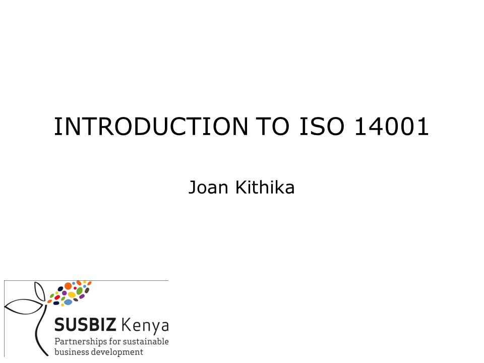 INTRODUCTION TO ISO Joan Kithika