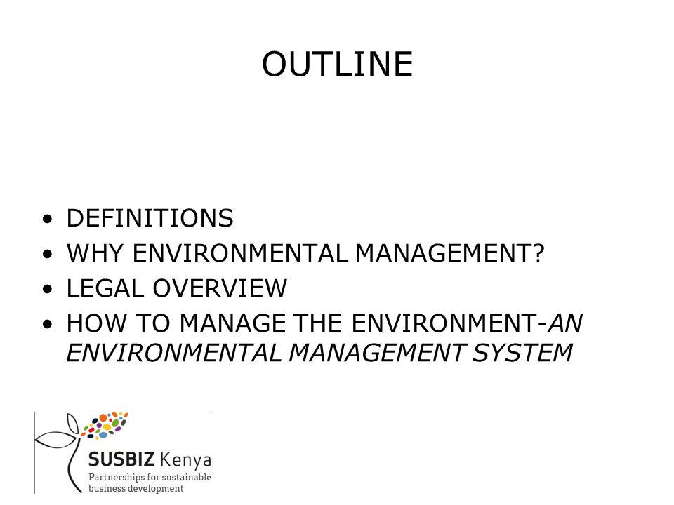 OUTLINE DEFINITIONS WHY ENVIRONMENTAL MANAGEMENT.