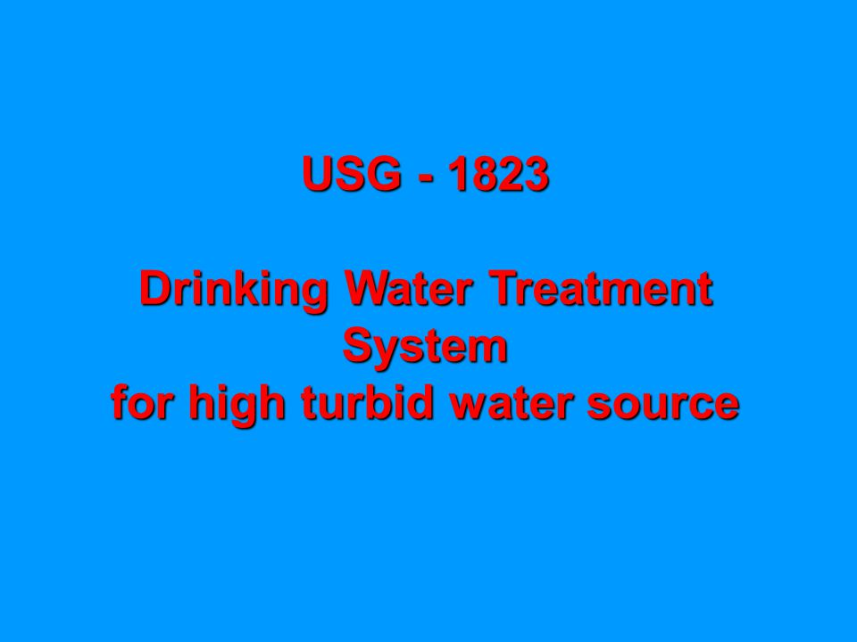 USG Drinking Water Treatment System for high turbid water source