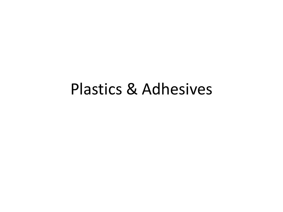 Plastics & Adhesives