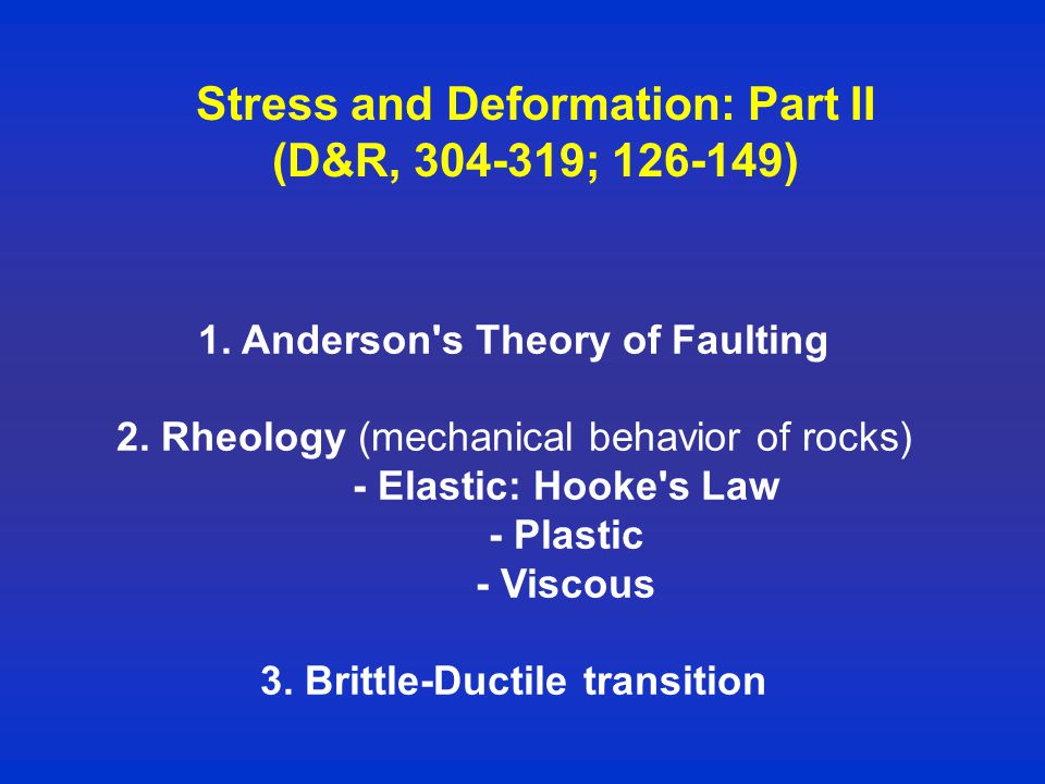 Stress and Deformation: Part II (D&R, ; ) 1.