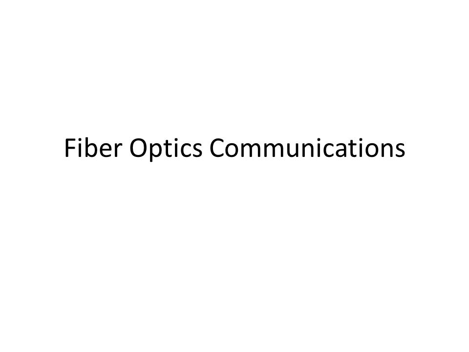 Fiber Optics Communications